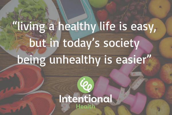 Living a healthy life is easy quote